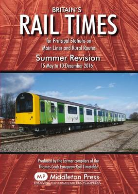 Network Rail - Britains Rail Times Summer Revision 2016: For Principal Stations on Main Lines and Rural Routes - 9781908174918 - V9781908174918