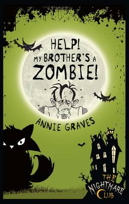 Annie Graves - Help! My Brother's a Zombie! (Nightmare Club) - 9781908195159 - KRS0029098