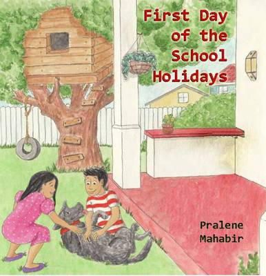 Mahabir, Pralene - First Day of the School Holidays - 9781908645364 - V9781908645364