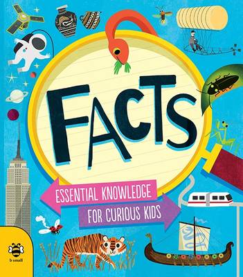 Susan Martineau - Facts: Essential Knowledge for Curious Kids - 9781909767737 - KRA0000085