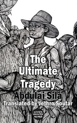 Sila, Abdulai - The Ultimate Tragedy (Dedalus Africa) - 9781910213544 - V9781910213544