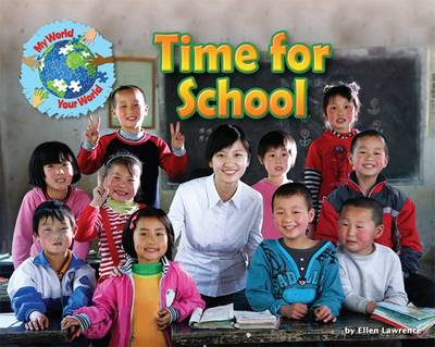 Lawrence, Ellen - Time for School (My World Your World) - 9781910549476 - V9781910549476