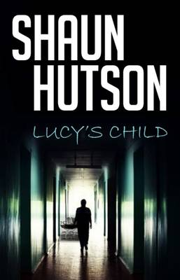 Hutson, Shaun - Lucy's Child - 9781910720141 - V9781910720141