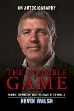 Walsh, Kevin - The Invisible Game - 9781910827246 - 9781910827246