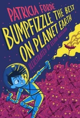 Forde, Patricia - Bumpfizzle the Best on Planet Earth - 9781912417032 - 9781912417032