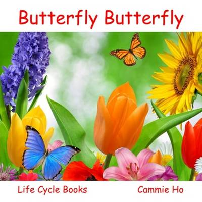 Ho, Cammie - Butterfly Butterfly (Life Cycle Books) - 9781943241033 - V9781943241033
