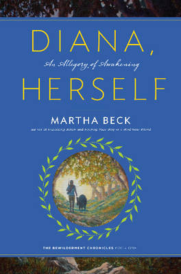 Martha Beck - Diana, Herself: An Allegory of Awakening (Bewilderment Chronicles) - 9781944264000 - V9781944264000