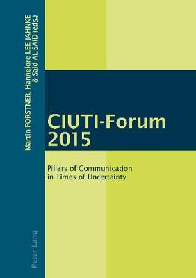 - CIUTI-Forum 2015: Pillars of Communication in Times of Uncertainty - 9783034320238 - V9783034320238