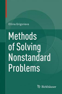 Grigorieva, Ellina - Methods of Solving Nonstandard Problems - 9783319198866 - V9783319198866