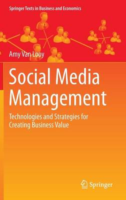 Van Looy, Amy - Social Media Management: Technologies and Strategies for Creating Business Value (Springer Texts in Business and Economics) - 9783319219899 - V9783319219899