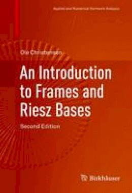 Christensen, Ole - An Introduction to Frames and Riesz Bases (Applied and Numerical Harmonic Analysis) - 9783319256115 - V9783319256115
