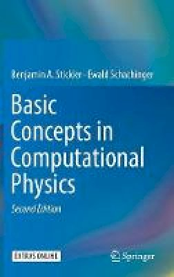 Stickler, Benjamin A., Schachinger, Ewald - Basic Concepts in Computational Physics - 9783319272634 - V9783319272634