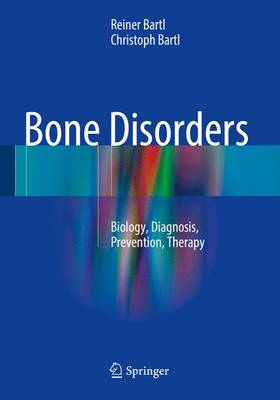 Bartl, Reiner, Bartl, Christoph - Bone Disorders: Biology, Diagnosis, Prevention, Therapy - 9783319291802 - V9783319291802