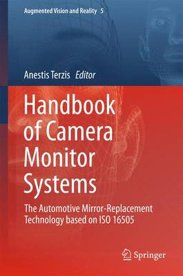 - Handbook of Camera Monitor Systems: The Automotive Mirror-Replacement Technology based on ISO 16505 (Augmented Vision and Reality) - 9783319296098 - V9783319296098