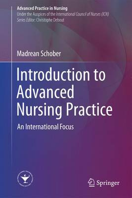 Schober, Madrean - Introduction to Advanced Nursing Practice: An International Focus (Advanced Practice in Nursing) - 9783319322032 - V9783319322032