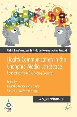 - Health Communication in the Changing Media Landscape: Perspectives from Developing Countries (Global Transformations in Media and Communication Research - A Palgrave and IAMCR Seri - 9783319335384 - V9783319335384