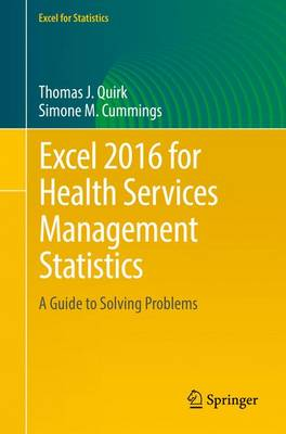 Quirk, Thomas J, Cummings, Simone M. - Excel 2016 for Health Services Management Statistics: A Guide to Solving Problems (Excel for Statistics) - 9783319400655 - V9783319400655
