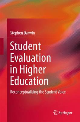 Darwin, Stephen - Student Evaluation in Higher Education: Reconceptualising the Student Voice - 9783319418926 - V9783319418926