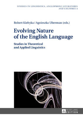 - Evolving Nature of the English Language: Studies in Theoretical and Applied Linguistics (Studies in Linguistics, Anglophone Literatures and Cultures) - 9783631676257 - V9783631676257