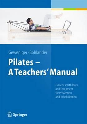 Geweniger, Verena, Bohlander, Alexander - Pilates  A Teachers' Manual: Exercises with Mats and Equipment for Prevention and Rehabilitation - 9783642381133 - V9783642381133