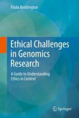 Boddington, Paula - Ethical Challenges in Genomics Research: A Guide to Understanding Ethics in Context - 9783642427190 - V9783642427190