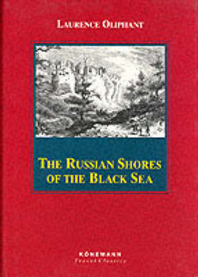 Oliphant, Laurence - The Russian Shores of the Black Sea and A Journey to Katmandu - 9783829008945 - KST0023825