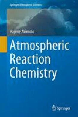 Akimoto, Hajime - Atmospheric Reaction Chemistry (Springer Atmospheric Sciences) - 9784431558682 - V9784431558682