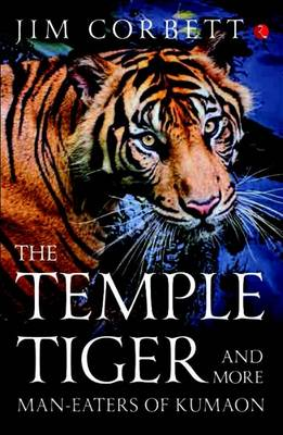 Corbett, Jim - The Temple Tiger and More Man-Eaters of Kumaon - 9788129141859 - KSG0002689