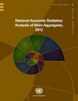 United Nations: Department of Economic and Social Affairs: Statistics Division - National Accounts Statistics: Analysis of Main Aggregates, 2012 - 9789211615760 - V9789211615760