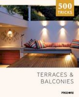 Edited by Claudia Martinez Alonso - TERRACES AMP BALCONIES 500 TRICKS - 9789814523684 - 9789814523684