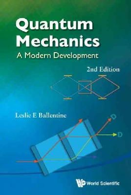 Leslie E Ballentine - Quantum Mechanics : A Modern Development (2nd Edition) - 9789814578585 - V9789814578585