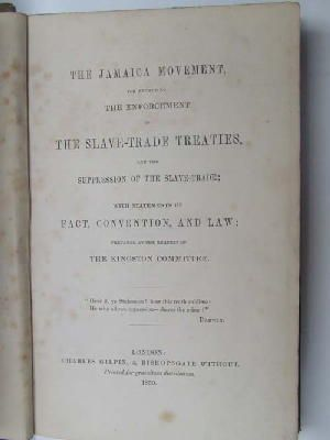 Anon. - The Jamaica Movement,  For Promoting the Enforcement of the Slave-Trade Treaties, and The Suppression of the Slave-Trade; with Statements of Fact, Convention, and Law: Prepared at  -  - KEX0031116