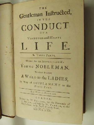 [Anon] - The Gentleman Instructed, in the Conduct of a Virtuous and Happy Life. In Three Parts. Written for the Instruction of a Young Nobleman. To Which is Added, A Word to the Ladies By W -  - KHS0027746