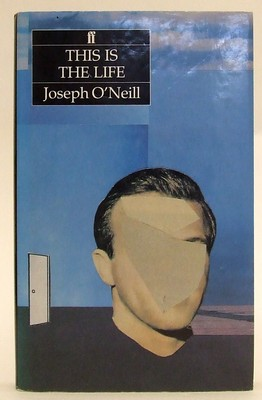 O'Neill, Joseph - This is the Life - 9780571162116 - KOC0023564