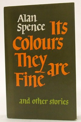 Spence, Alan - Its Colours They are Fine - 9780002222860 - KOC0023639