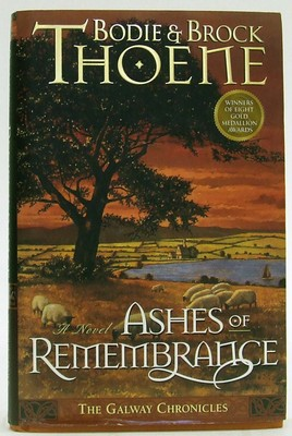 Thoene, Bodie, Thoene, Brock, Thoene, Brock - Ashes of Remembrance (Galway Chronicles (Hardcover)) - 9780785280699 - KOC0024638