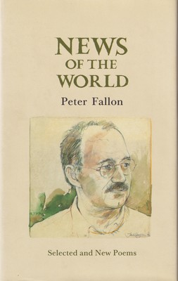 Fallon, Peter - News of the World: Selected and New Poems - 9781852352158 - KSG0013808