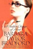 Bradford, Barbara Taylor - A Sudden Change of Heart - 9780002258319 - KTJ0026534