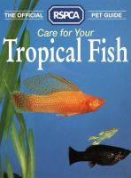 RSPCA - Care for your Tropical Fish - RSPCA Pet Guides - 9780004125480 - KEX0177912