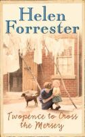 Forrester, Helen - Twopence to Cross the Mersey - 9780006361688 - KTJ0005523