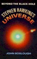 Boslough, John - Stephen Hawking's Universe: Beyond The Black Hole - 9780006375173 - KIN0036052