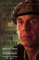 Peter De La Billiere - Looking for Trouble: SAS to Gulf Command - The Autobiography - 9780006379836 - V9780006379836