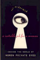 McDermid, Val - A Suitable Job for a Woman: Inside the World of Female Private Eyes - 9780006384328 - KSG0017741