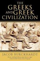 Burckhardt, Jacob - The Greeks and Greek Civilization - 9780006388821 - V9780006388821