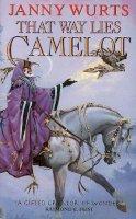 Wurts, Janny - That Way Lies Camelot - 9780006480037 - KRF0022675