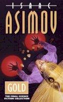 Asimov, Isaac - Gold - 9780006482024 - V9780006482024