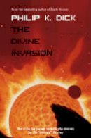 Dick - The Divine Invasion - 9780006482505 - 9780006482505