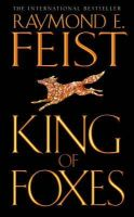 Feist, Raymond E. - King of Foxes (Conclave of Shadows 2) - 9780006483588 - 9780006483588