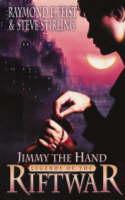 Feist, Raymond E., Stirling, Steve - Jimmy the Hand (Legends of the Riftwar 3) - 9780006483908 - 9780006483908
