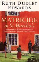 Dudley Edwards, Ruth - Matricide at St. Martha's (Thorndike Large Print General Series) - 9780006493280 - KSS0004212
